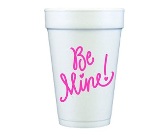Foam Cups | Be Mine!