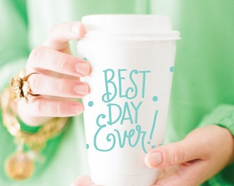 To-Go Coffee Cups | Best Day Ever! (blue)