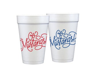 GO MUSTANGS   Foam Cups (red and blue)