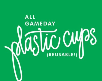 ALL PLASTIC CUPS | Gameday