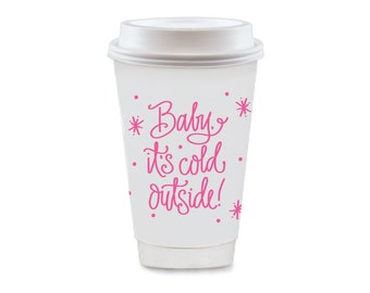 To-Go Coffee Cups | Baby, It's Cold Outside! (hot pink)