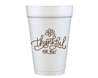 Foam Cups   Thankful for You