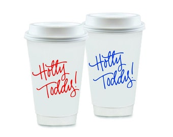HOTTY TODDY   To-Go Coffee Cups