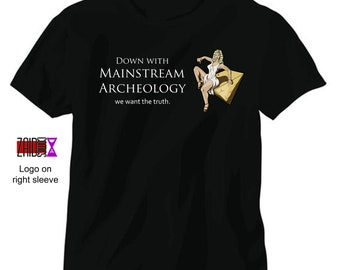 Down with Mainstream Archaeology T Shirt