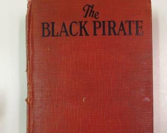 The Black Pirate by MacBurney Gates Grosset & Dunlap 1926 Vintage Hardcover Book