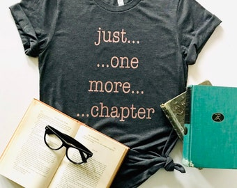 7f0ab73de8e288 Just One More Chapter Unisex Shirt | Book Club Shirts | Book Lovers Gifts |  Shirts for Bookclubs | Reading Gift | Christmas Gifs for Readers