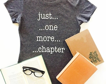 9bcbfd1a191c91 Just One More Chapter T-Shirt | Bookclub Shirts | Book Lovers Gifts |  Bookworms | Reading Gifts | Christmas Gifs for Readers | Holiday Gifts