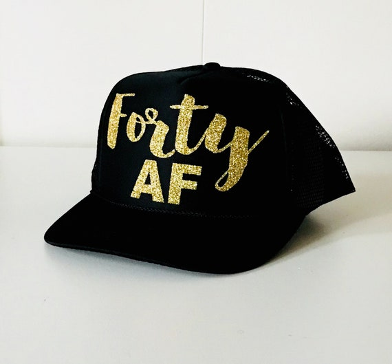 Forty AF Trucker Hat 40th Birthday 40 And Fabulous