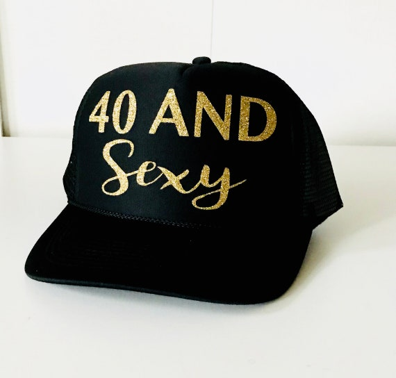 40 And Sexy Trucker Hat 40th Birthday Hats