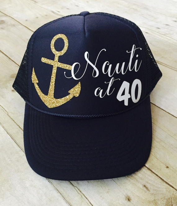 264a36e39cb95 Nauti at 40 Trucker Hat 40th Birthday Hat Nautical Trucker