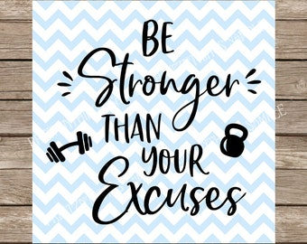 Workout svg, Gym svg, Be Stronger Than Your Excuses, barbell svg, kettle bell svg files for cricut, svg files for cricut, svg silhouette