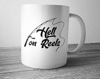 Hell on Reels Coffee Mug Fishing Rod Pole Fisherman Gift Fish Fanatic 11 oz White Ceramic Cup Funny Humor