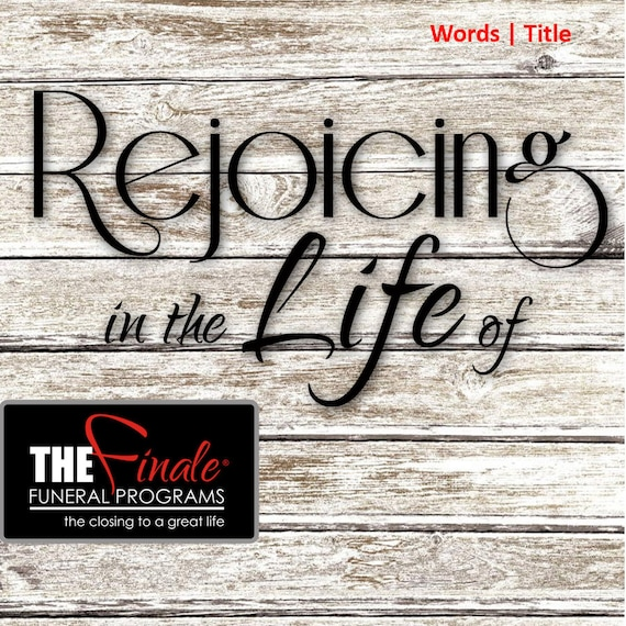 Rejoicing in the Life of ... (png Word Title) transparent background
