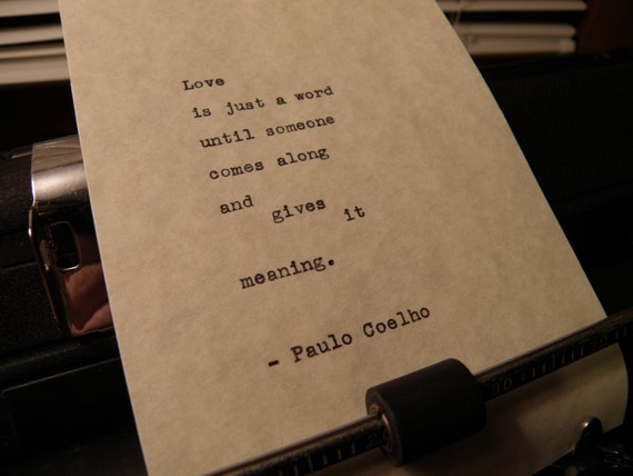 Paulo Coelho Quote Love Is Just A Word Hand Typed On Vintage Typewriter