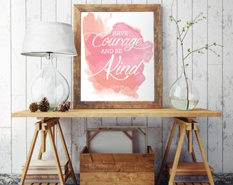 Have Courage And Be Kind - Cinderella Quote - Wall art print - Printable Wall Art - Wall Art Nursery Decor