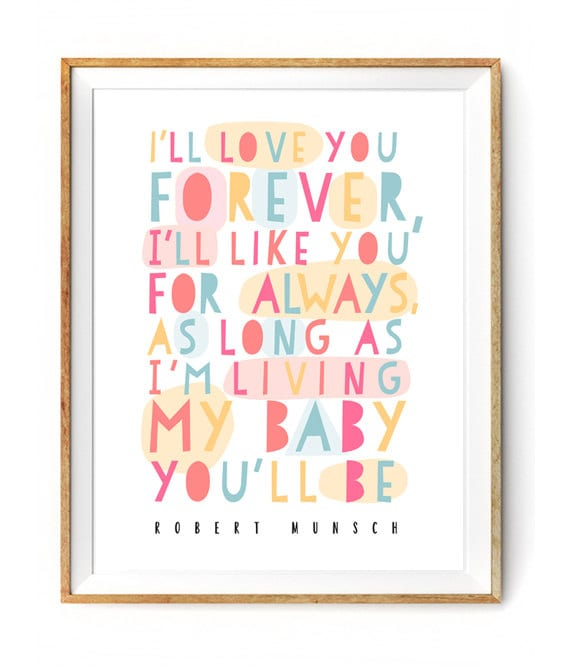 I'll Love You Forever Quote Print Robert Munsch Etsy Interesting I Ll Love You Forever Quote