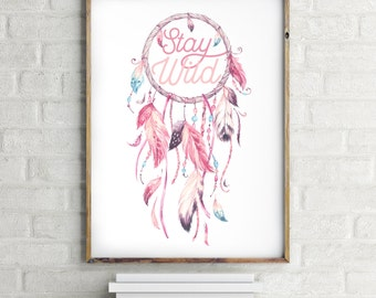 Tribal Dreamcatcher Print - Tribal Nursery Quote - Stay Wild - Watercolor wall art print - Printable Wall Art - Wall Art Nursery Decor