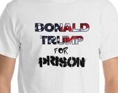 Trump for Prison Short-Sleeve T-Shirt