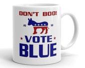 Don't Boo Vote Blue C...
