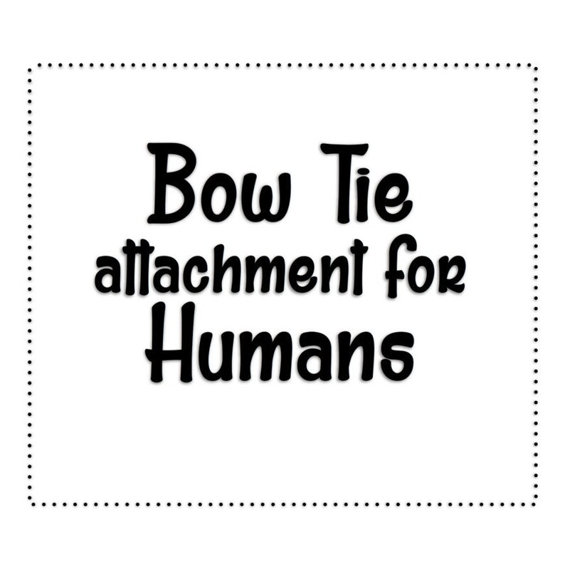 ADD ON for a Bow Tie attachment for Humans image 0