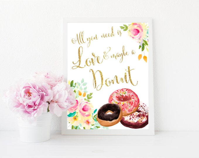 "Love and a Donut Sign 8x10"" // Printed // All you need is love and a donut // Made to Match our MALIBU COLLECTION"
