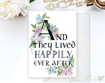 And They Lived Happily Ever After – Unique hand lettered & hand painted watercolor Floral wedding Congratulations card