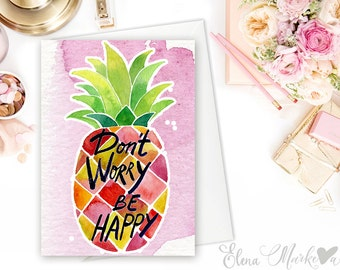 Don't Worry Be Happy – Pineapple bright and beautiful watercolor illustration - positive hand painted & lettered card