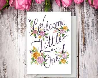 Welcome Little One – Floral Watercolor Illustration - Hand Lettered New Baby Card