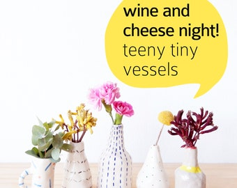 Friday NIGHT 29 June workshop: Handbuild your own ceramic Tina Teeny Tiny Vessel 7.30-930pm