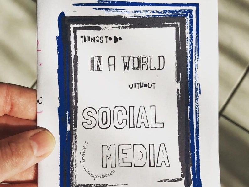 Things To Do In A World Without Social Media: a zine image 0