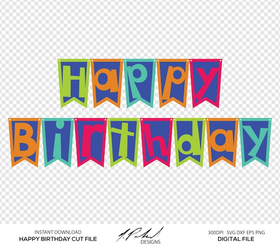 Happy Birthday Banner Digital Cut File Digital Files Happy Etsy