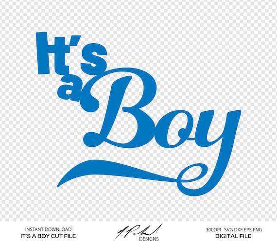 It S A Boy Digital Cut Files Digital Files It S A Boy Svg It S A Boy Dxf It S A Boy Eps It S A Boy Png Vector Baby