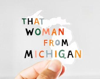 That Woman From Michigan Sticker - Waterproof Vinyl Sticker