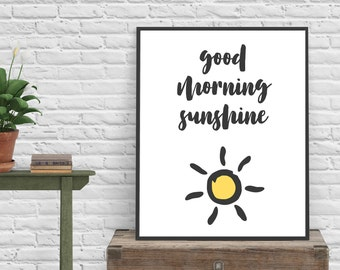 Good Morning Sunshine printable art, wall art print, instant download, printable quotes, home decor, nursery printable, printable wall art