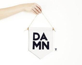 """DAMN Canvas Banner, Minimalist Wall Hanger, 15"""" x 7.5"""" Minimalist banner, Fabric Banner, Wall Banner, Wall Canvas hanger"""