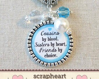 cousin gift cousins by blood sisters by heart friends by choice key ring cousin jewelry christmas gift for cousinfamily quote jewelry