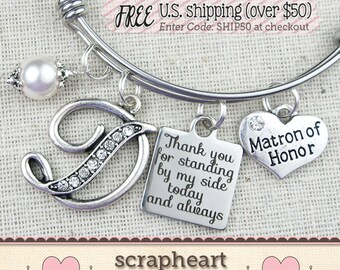 Matron of Honor Gift, Wedding Bridal Party Gifts, Personalized Matron of Honor Bracelet, Thank You for Standing By My Side Best Friend Gift