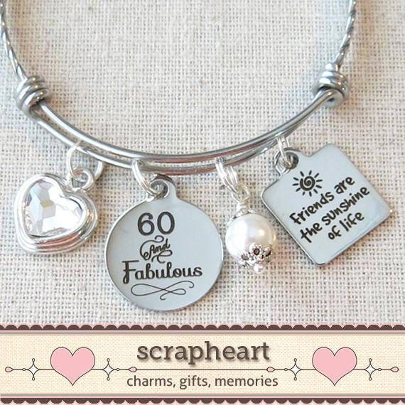 Milestone 60th Birthday Gift For Friend BIRTHDAY Her Friends Are The Sunshine Of Life Bangle Bracelet 60 And Fabulous Wine Glass Charm