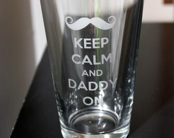 Keep Calm Pint Glasses - Any style possible! Great Father's Day gift! Father's Day Pint Glass.