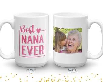 Best Nana Ever | Personalized Mug | Mug gift for grandma | Grandmother's Mug | Coffee Mug Grandma | Mug for Grandmother | Grandmother's Gift