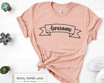 Awesome Women's T-shirt   Women's Awesome Shirt   Valentine's Shirt   Women's Shirt   Valentines Day Gift For Her   Unisex Size