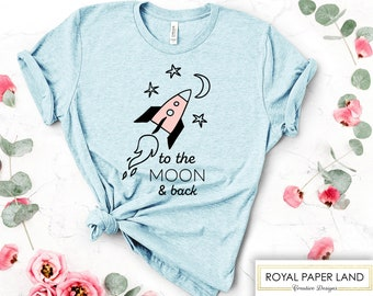 To The Moon And Back T-shirt   Women's Valentines Shirt   Valentine's Shirt   Women's Shirt   Valentines Day Gift For Her   Unisex Size