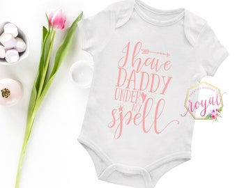 I Have Daddy under my Spell   Baby Onesie   Baby Bodysuit   Father's Day Gift   New Baby Gift   Baby Girl Gift   Baby Shower Gift