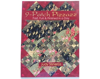 9-Patch Pizzazz Quilting Designs Book, Judy Sisneros, Fast Fun & Finished in a Day, Quick Quilting Projects, New Condition, Lots of Photos