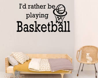 I'd Rather Be Playing Basketball - Vinyl Wall Quote Decal