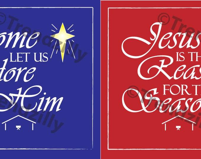 Come Let Us Adore Him and Jesus Is The Reason For the Season Set, Christmas Decoration Printable, Christmas Download 8x8, Christmas Graphic.