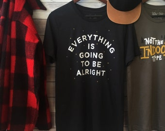 Going To Be Alright Shirt