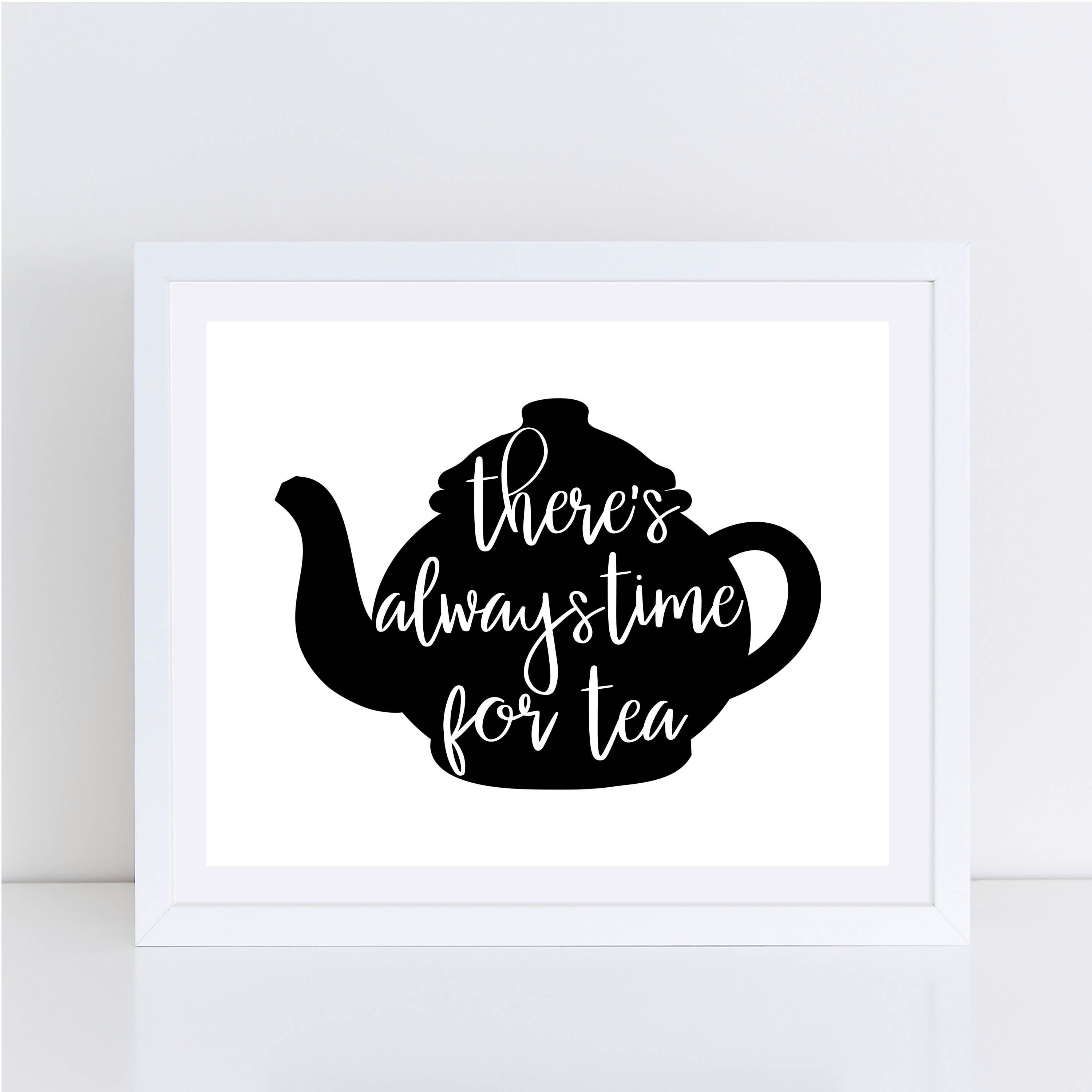 picture relating to Teapot Printable named Teapot Printable - Theres Often Period For Tea - Wall Decor - Electronic Prints - Black Teapot - Quick PRINTABLES - Measurements 5x7 and 8x10