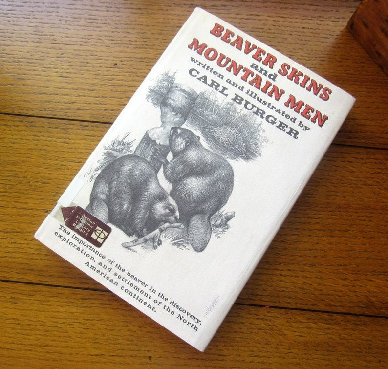 Beaver Skins and Mountain Men By Carl Burger 1st Edition image 0