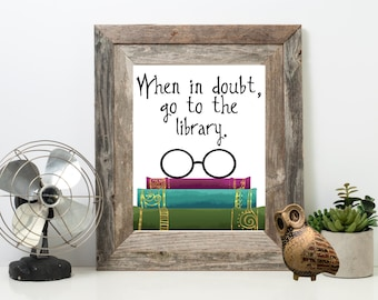 When in doubt go to the library printable and poster